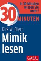 Dirk W. Eilert: 30 Minuten Mimik lesen ★★★★★