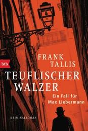 Teuflischer Walzer - Ein Fall für Max Liebermann - Kriminalroman