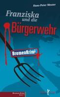 Hans-Peter Mester: Franziska und die Bürgerwehr ★★★★
