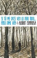 Albert Espinosa: Si tú me dices ven lo dejo todo... pero dime ven ★★★★★