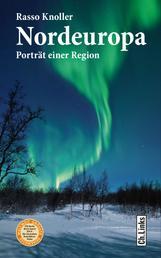 Nordeuropa - Porträt einer Region