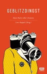Geblitzdingst - Slam Poetry über Demenz
