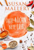 Susan Mallery: Suche: Köchin, biete: Liebe ★★★★