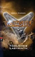 Kekla Magoon: Voyagers - Tödliches Labyrinth ★★★★★