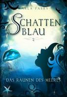 Karla Fabry: Schattenblau 2: Das Raunen des Meeres ★★★★★