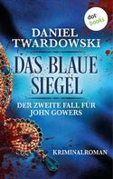 Daniel Twardowski: Das blaue Siegel: Der zweite Fall für John Gowers ★★★★