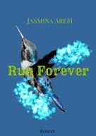 Jasmina Arefi: Run Forever