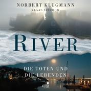 RIVER - Die Toten und die Lebenden (Ungekürzt)