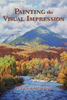 Richard Whitney: Painting the Visual Impression