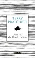 Terry Pratchett: Dem Tod die Hand reichen ★★★★★