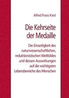 Alfred Franz Kiesl: Die Kehrseite der Medaille