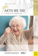 Petra Regelin: Aktiv bis 100