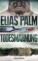 Elias Palm: Todesmahnung ★★★★