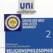 Religionsphilosophie (2) - Grund der Welt und letzte Wahrheit
