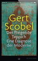 Gert Scobel: Der fliegende Teppich