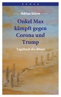 Adrian Stürm: Onkel Max kämpft gegen Corona und Trump