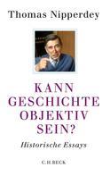 Thomas Nipperdey: Kann Geschichte objektiv sein?