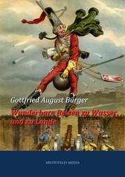 Wunderbare Reisen zu Wasser und zu Lande des Baron von Münchhausen