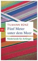 Tilmann Bünz: Fünf Meter unter dem Meer ★★★★