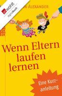 Robin Alexander: Wenn Eltern laufen lernen ★★★