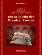 Hans Bentzien: Die Heimkehr der Preußenkönige