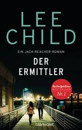 Der Ermittler - Ein Jack-Reacher-Roman - Reachers erster Fall in Deutschland