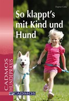 Dagmar Cutka: So klappt´s mit Kind und Hund ★★★★★