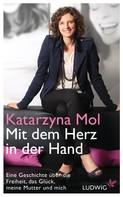 Katarzyna Mol: Mit dem Herz in der Hand ★★★★