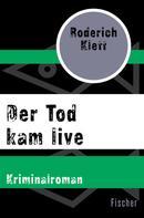Roderich Klett: Der Tod kam live ★★★