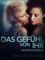 Das Gefühl von ihr: Erotische Novelle