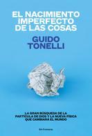 Guido Tonelli: El nacimiento imperfecto de las cosas