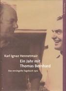 Karl Ignaz Hennetmair: Ein Jahr mit Thomas Bernhard ★★★★★