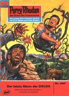 Clark Darlton: Perry Rhodan 467: Der letzte Mann der DOLDA ★★★★★