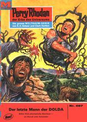 """Perry Rhodan 467: Der letzte Mann der DOLDA - Perry Rhodan-Zyklus """"Die Cappins"""""""