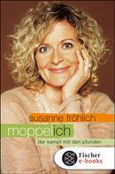 Susanne Fröhlich: Moppel-Ich ★★★★