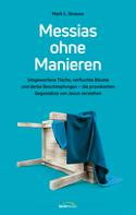 Mark L. Strauss: Messias ohne Manieren