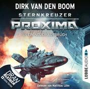 Ein neuer Aufbruch - Sternkreuzer Proxima, Folge 7 (Ungekürzt)