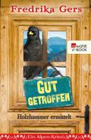 Fredrika Gers: Gut getroffen ★★★★