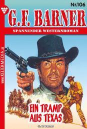 G.F. Barner 106 – Western - Ein Tramp aus Texas