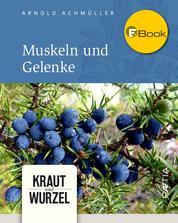 Muskeln und Gelenke - Kraut und Wurzel, Band 6