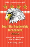 R. Manning Ancell: Four-Star Leadership for Leaders - Volume II