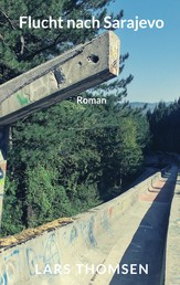 Flucht nach Sarajevo - Roman