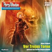"""Perry Rhodan 3107: Vor Trojas Toren - Perry Rhodan-Zyklus """"Chaotarchen"""""""