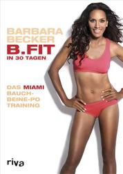 B.FIT in 30 Tagen - Das Miami-Bauch-Beine-Po-Training
