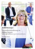 Moritz Wenninger: Gesundheitsförderung im Setting Betrieb