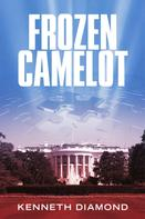Kenneth Diamond: Frozen Camelot
