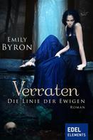 Emily Byron: Verraten - Die Linie der Ewigen
