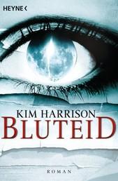 Bluteid - Die Rachel-Morgan-Serie 8 - Roman