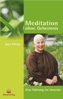 Ayya Khema: Meditation ohne Geheimnis ★★★★