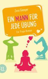 Ein Mann für jede Übung - Ein Yoga-Roman